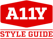 Red badge reading 'A11Y' positioned above red text reading 'style guide'
